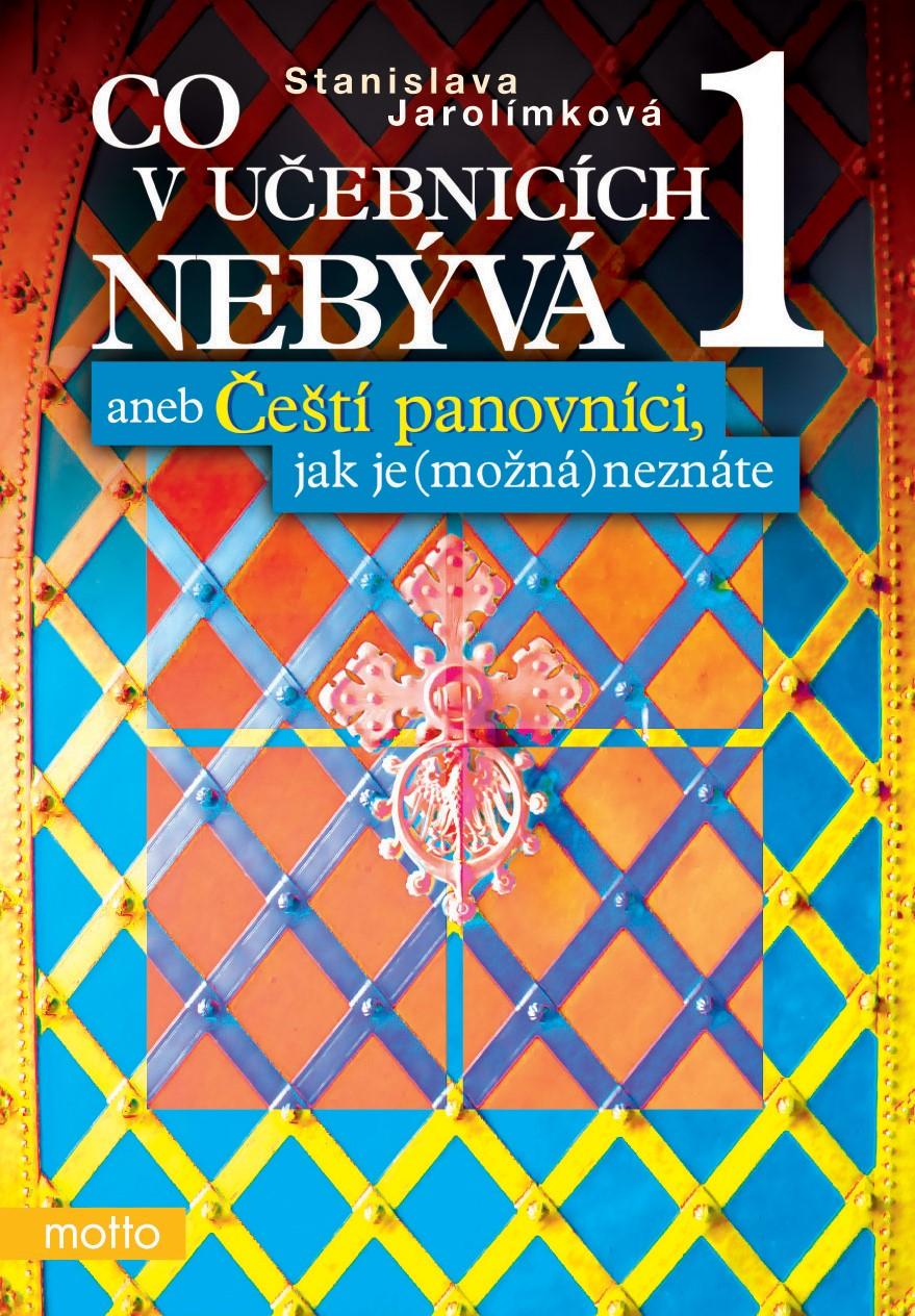 Co v učebnicích nebývá 1 aneb Čeští panovníci, jak je (možná) neznáte