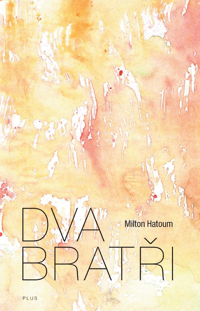 Dva bratři | Milton Hatoum