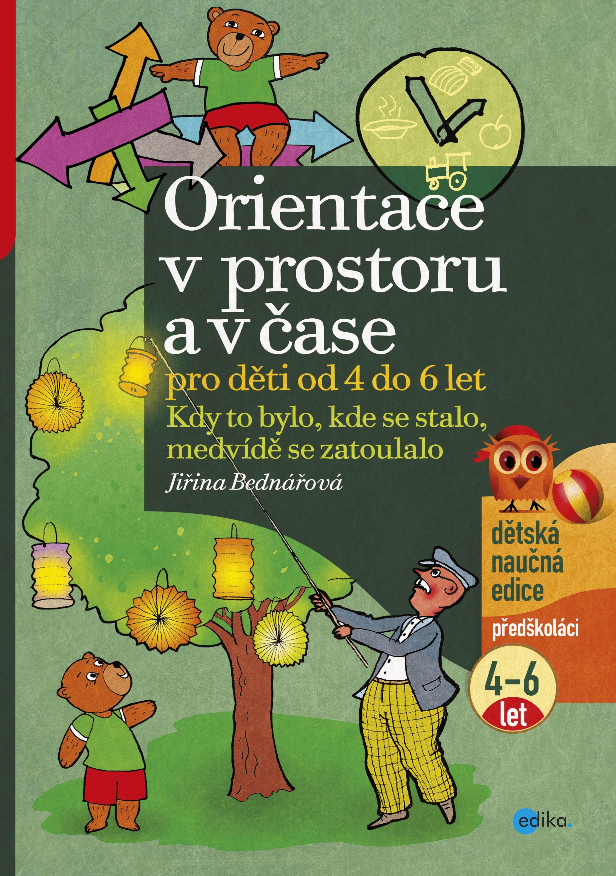 Orientace v prostoru a v čase pro děti od 4 do 6 let   Jiřina Bednářová