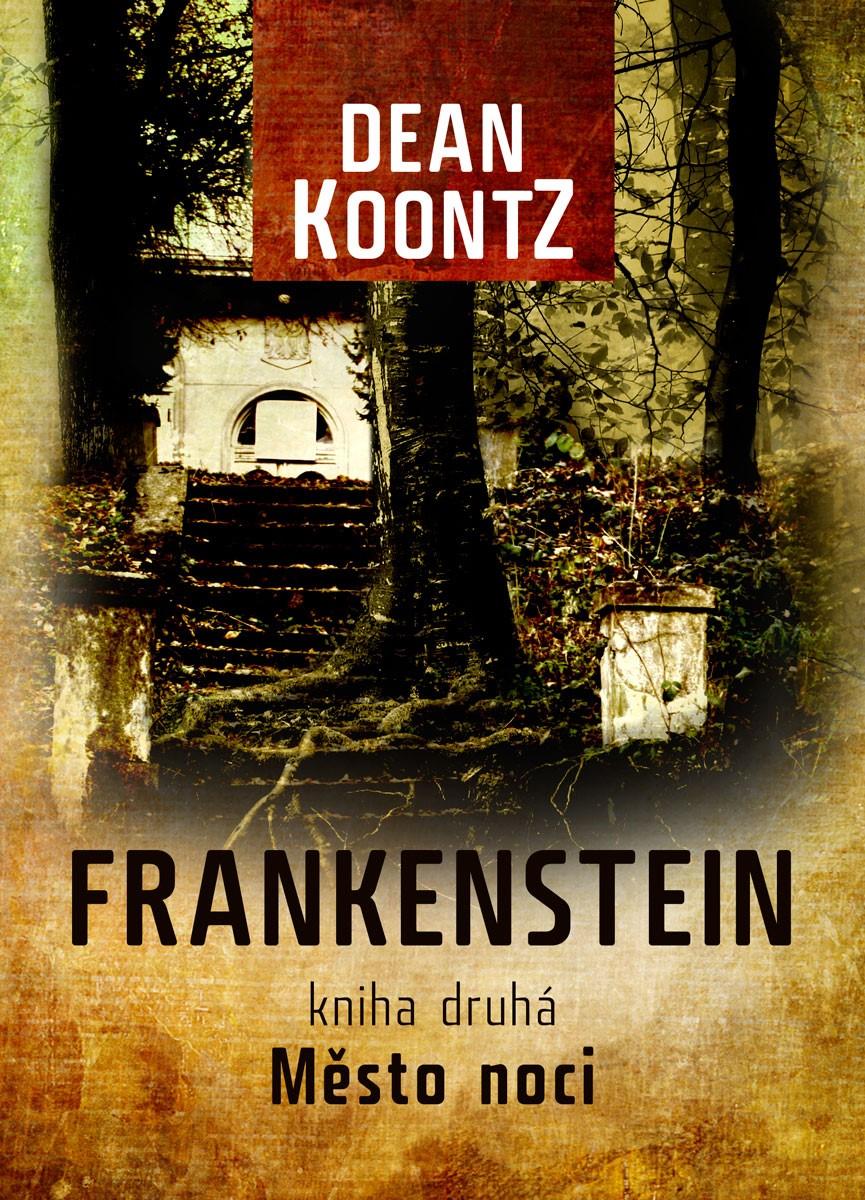 Frankenstein 2: Město noci | Dean Koontz