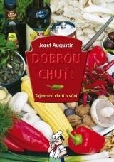 Dobrou chuť! Tajemství chutí a vůní | Jozef Augustín
