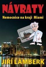 Návraty - Nemocnice na kraji Miami | Jiří Lamberk