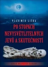 Po stopách nevysvětlitelných jevů a skutečností | Vladimír Liška