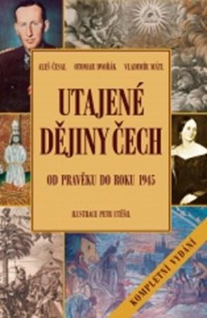 Utajené dějiny Čech - kompletní vydání