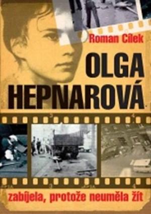 Olga Hepnarová - Zabíjela, protože neuměla žít