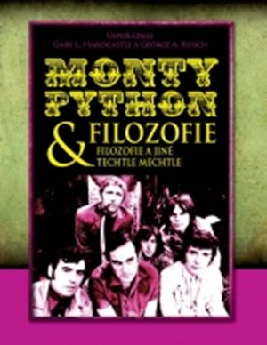 Monty Python & filozofie: filozofie a jiné techtle mechtle