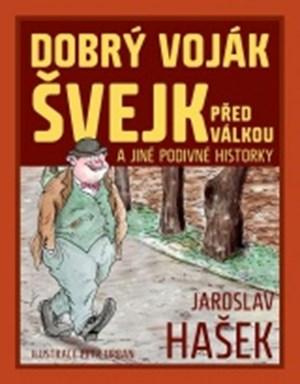 Dobrý voják Švejk před válkou a jiné podivné historky + DVD