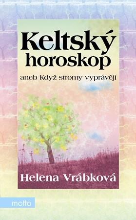 Keltský horoskop aneb Když stromy vyprávějí | Helena Vrábková, Petr Záleský