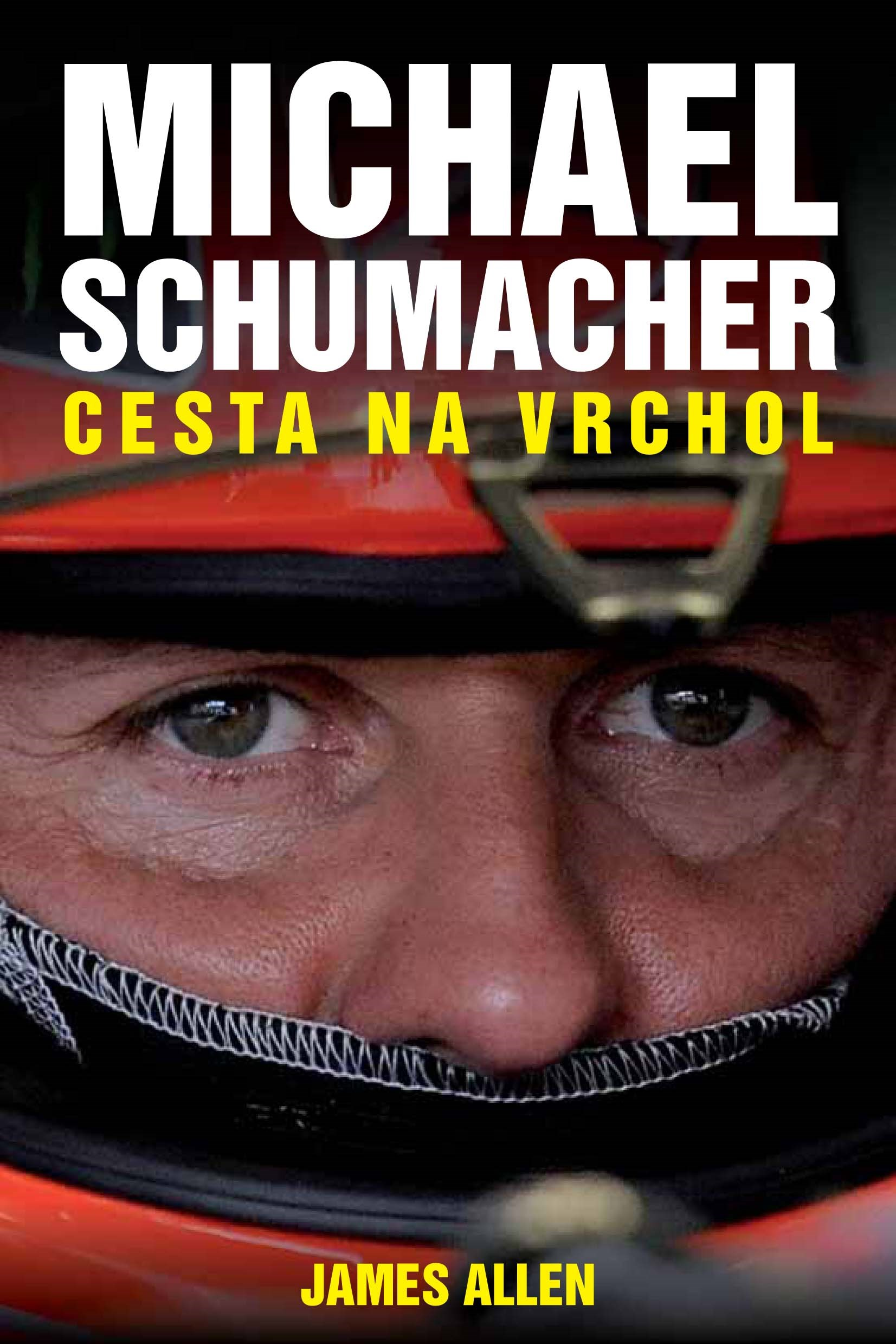 Michael Schumacher: Cesta na vrchol | James Allen