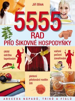5555 rad pro šikovné hospodyňky | Jiří Bílek