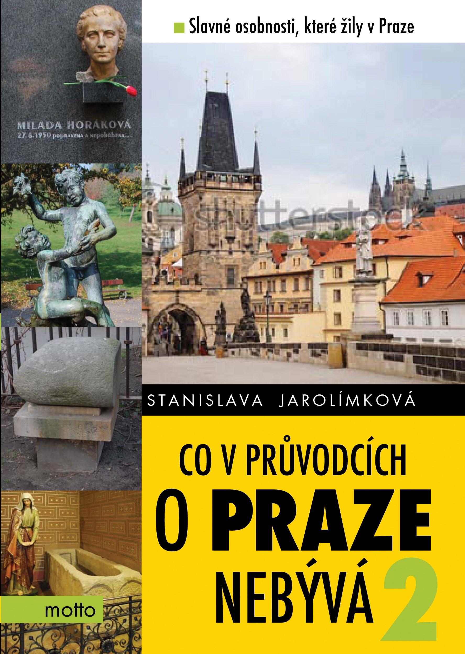 Co v průvodcích o Praze nebývá 2 | Stanislava Jarolímková