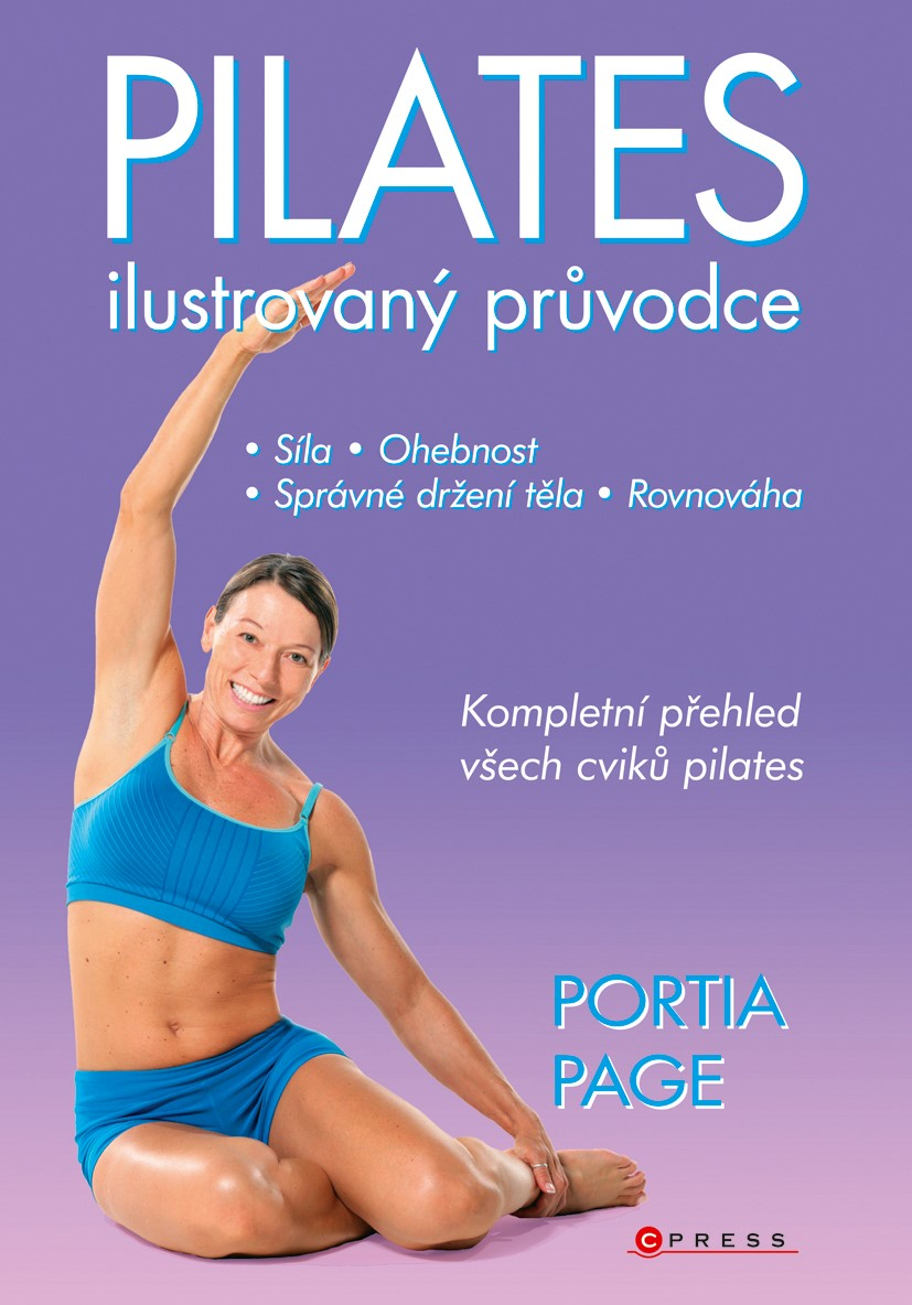 Pilates - Ilustrovaný průvodce | Portia Page