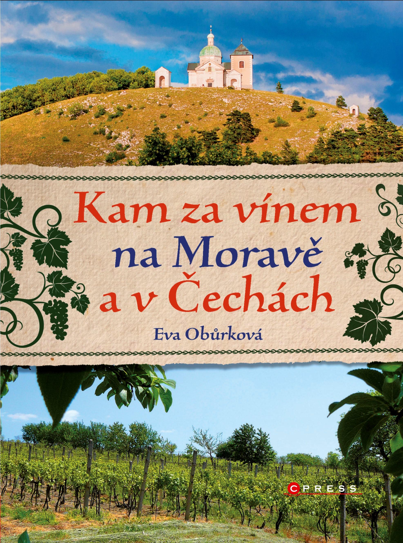 KAM za vínem na Moravě a v Čechách | Eva Obůrková