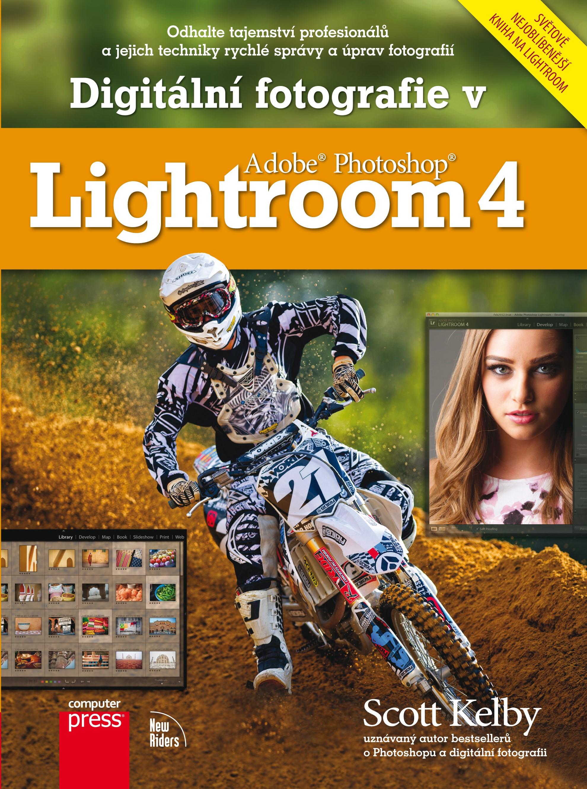Digitální fotografie v Adobe Photoshop Lightroom 4 | Scott Kelby