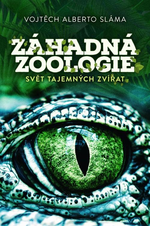 Záhadná zoologie | Vojtěch Alberto Sláma