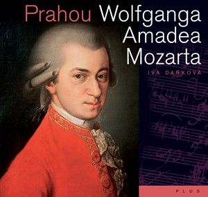 Iva Daňková – Prahou Wolfganga Amadea Mozarta