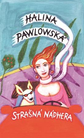 Halina Pawlowská – Strašná nádhera