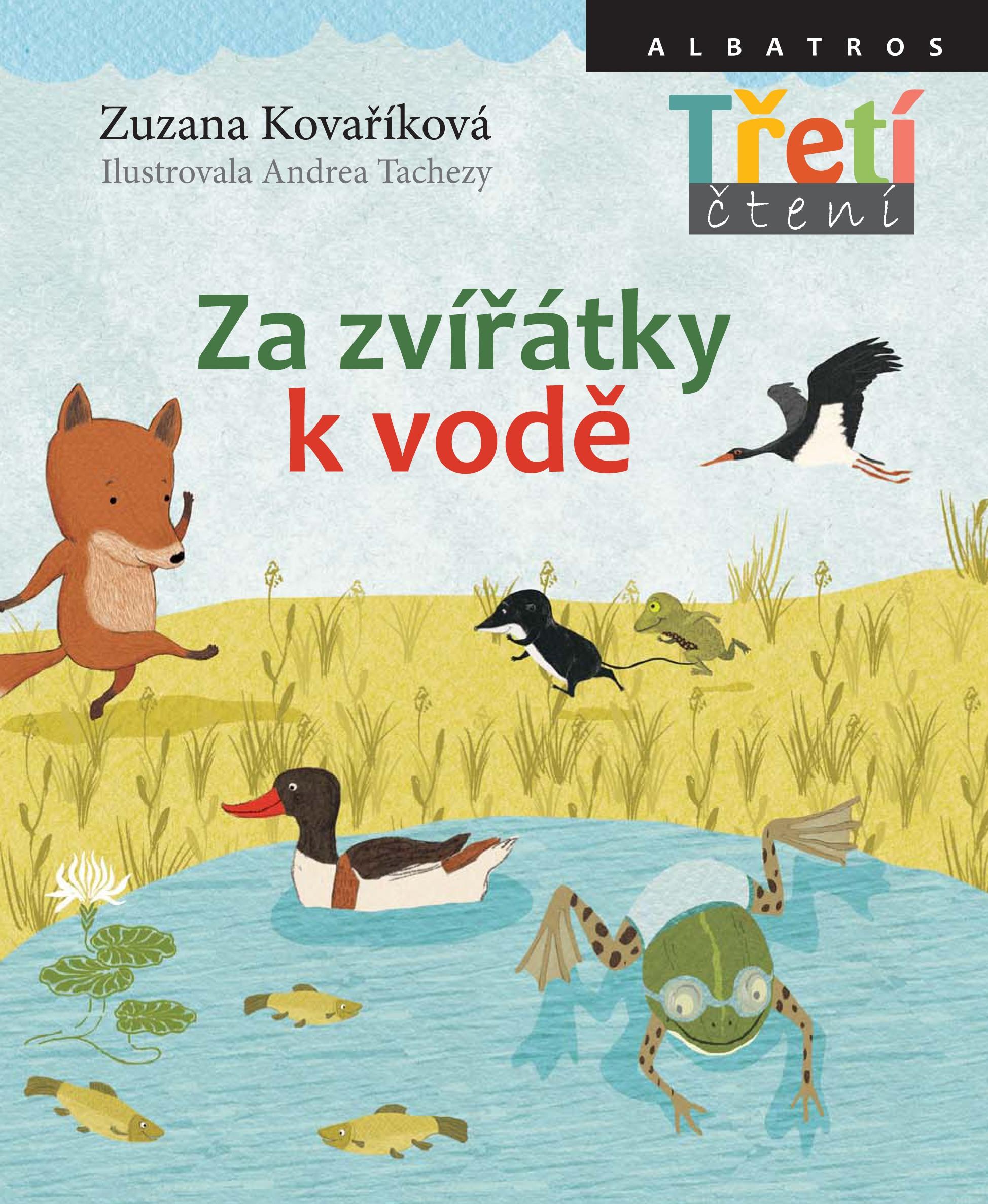 Za zvířátky k vodě | Andrea Tachezy, Zuzana Kovaříková