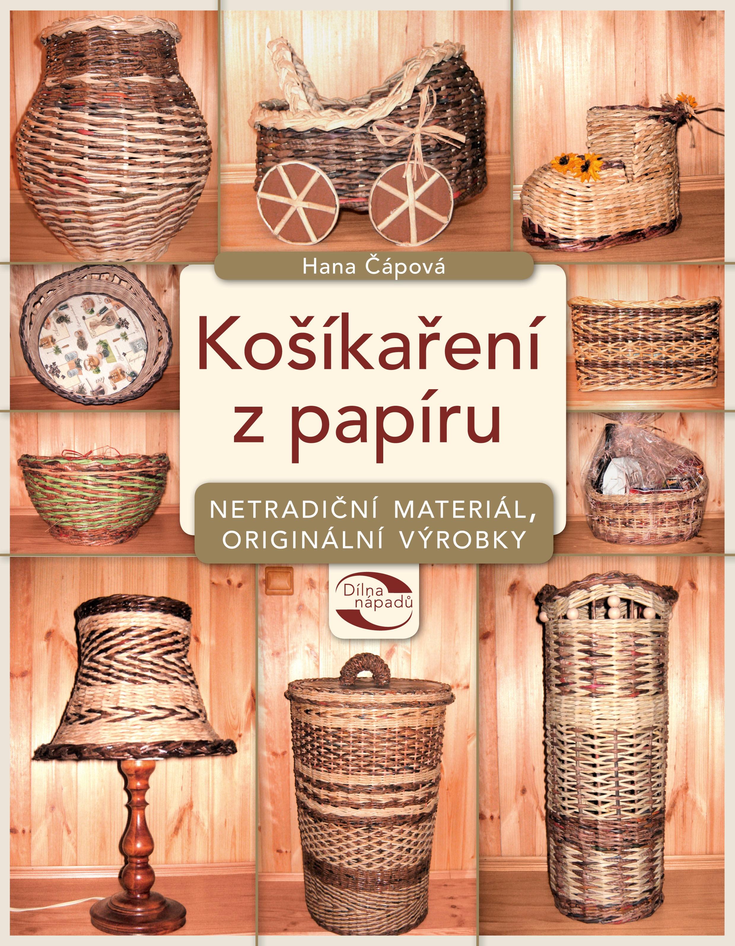 Košíkaření z papíru | Hana Čápová