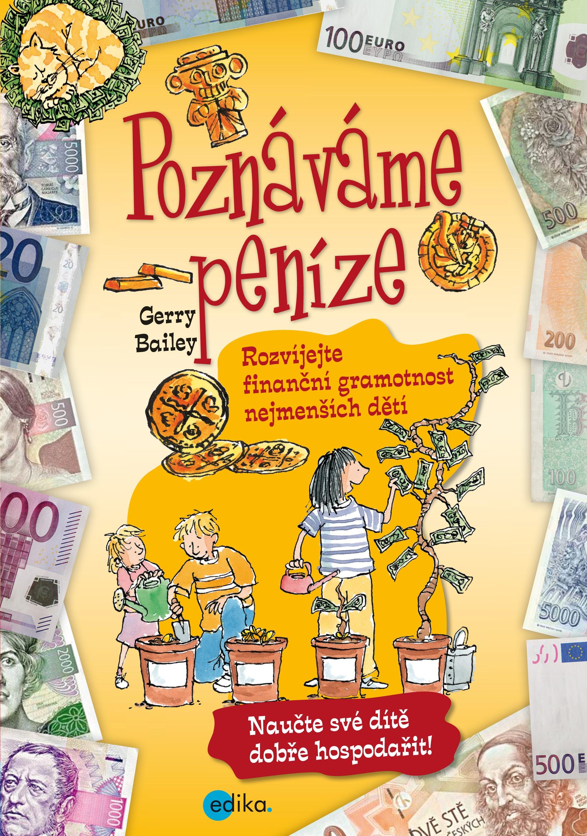Poznáváme peníze. Rozvíjejte finanční gramotnost nejmenších dětí | Gerry Bailey