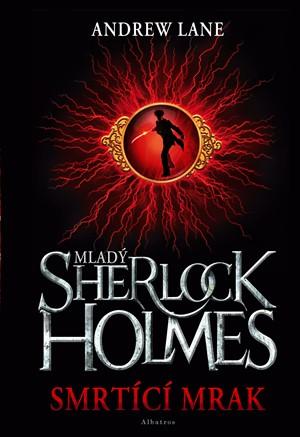 Andrew Lane – Mladý Sherlock Holmes - Smrtící mrak