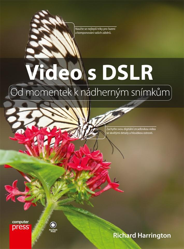 Video s DSLR: Od momentek k nádherným snímkům | Richard Harrington