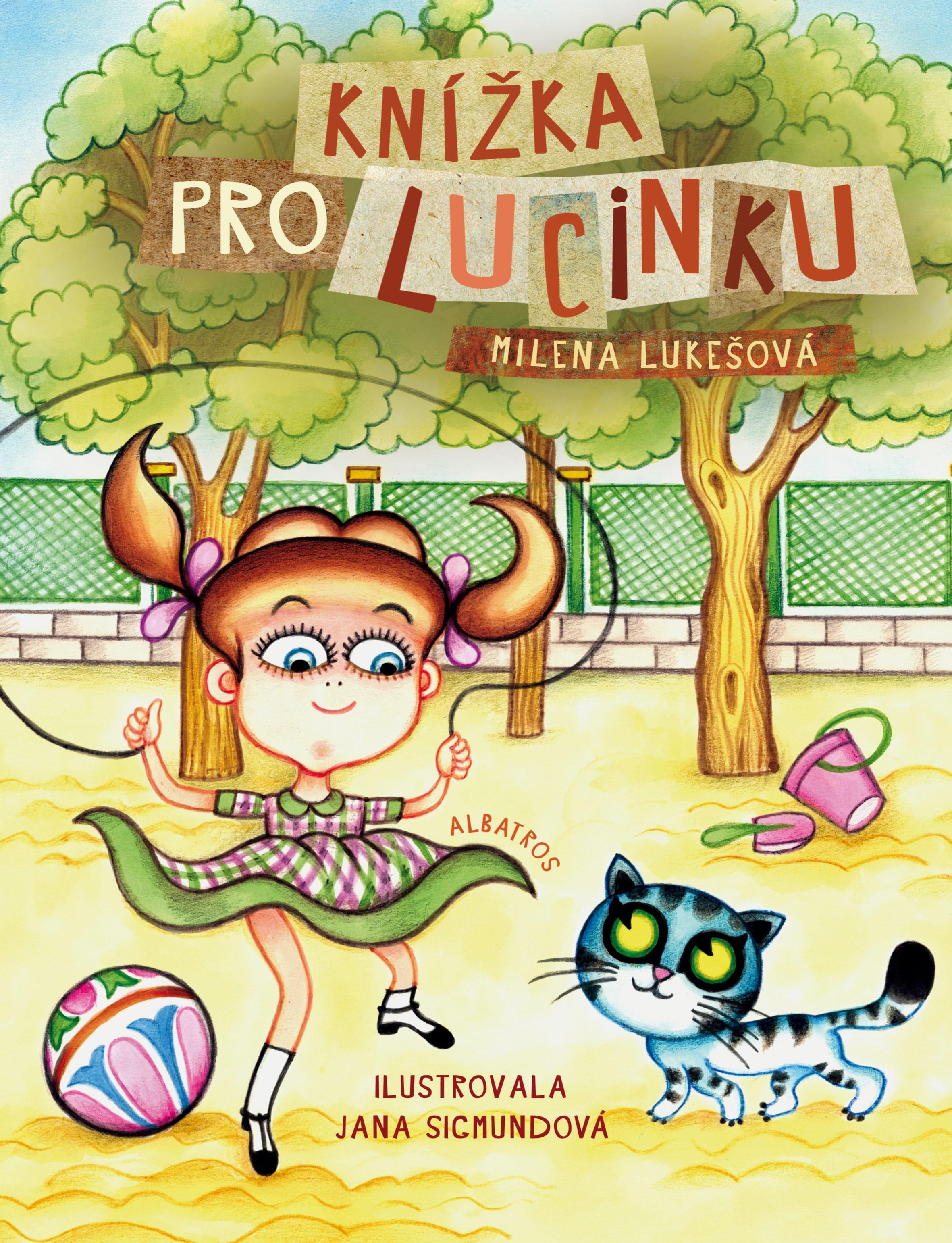 Knížka pro Lucinku | Milena Lukešová, Jana Sigmundová