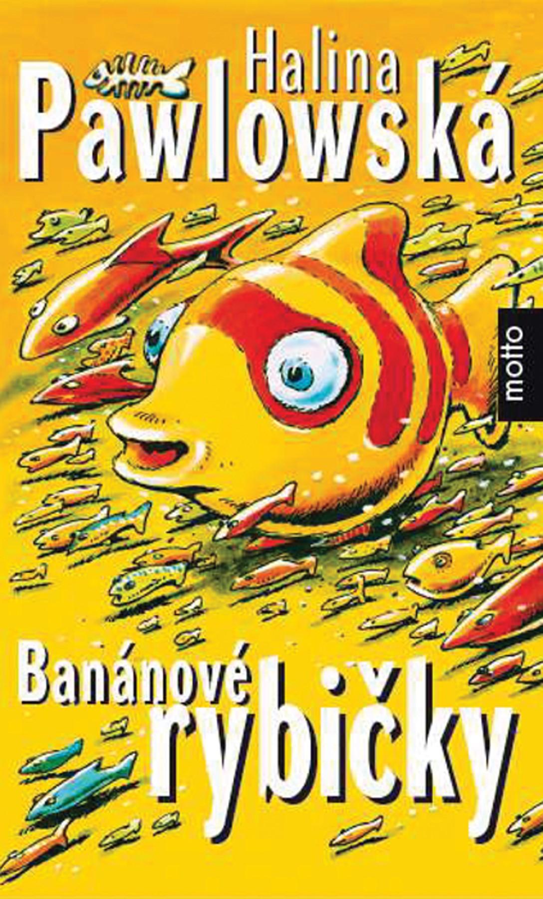 Banánové rybičky | Halina Pawlowská
