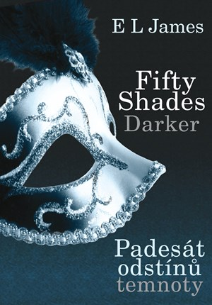 Fifty Shades Darker: Padesát odstínů temnoty | E L James