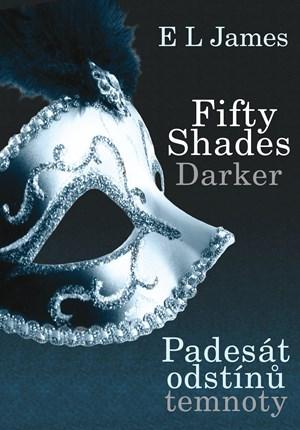 Fifty Shades Darker: Padesát odstínů temnoty | E L James