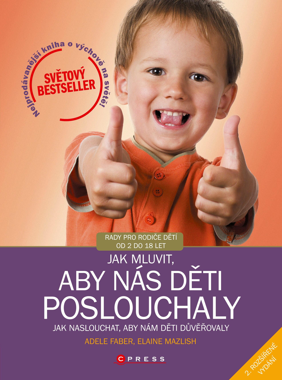 Jak mluvit, aby nás děti poslouchaly, 2. rozšířené vydání | Adele Faber, Elaine Mazlish