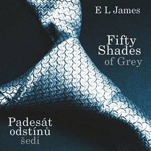 Fifty Shades of Grey: Padesát odstínů šedi (audiokniha) | E L James