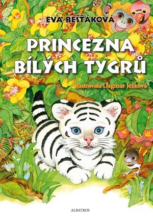Princezna bílých tygrů   Jolana Ryšavá, Dagmar Ježková, Eva Bešťáková