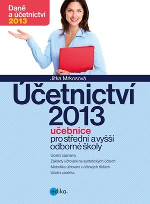 Účetnictví 2013, učebnice pro SŠ a VOŠ | Jitka Mrkosová