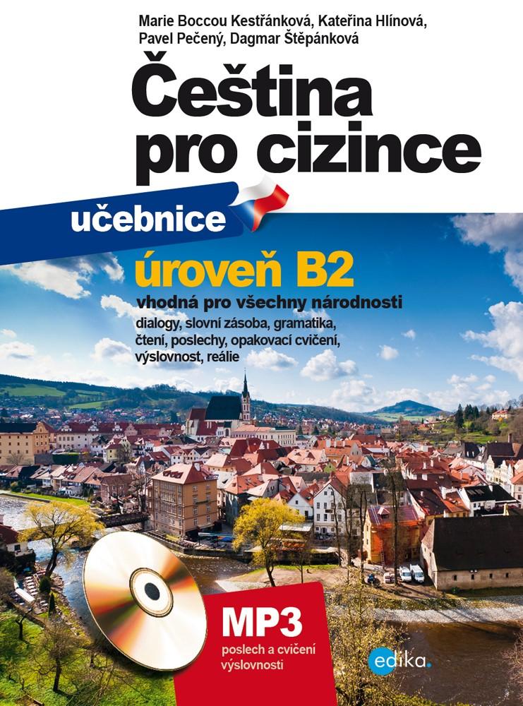Čeština pro cizince B2 - učebnice a cvičebnice | Pečený Pavel, Marie Boccou Kestřánková