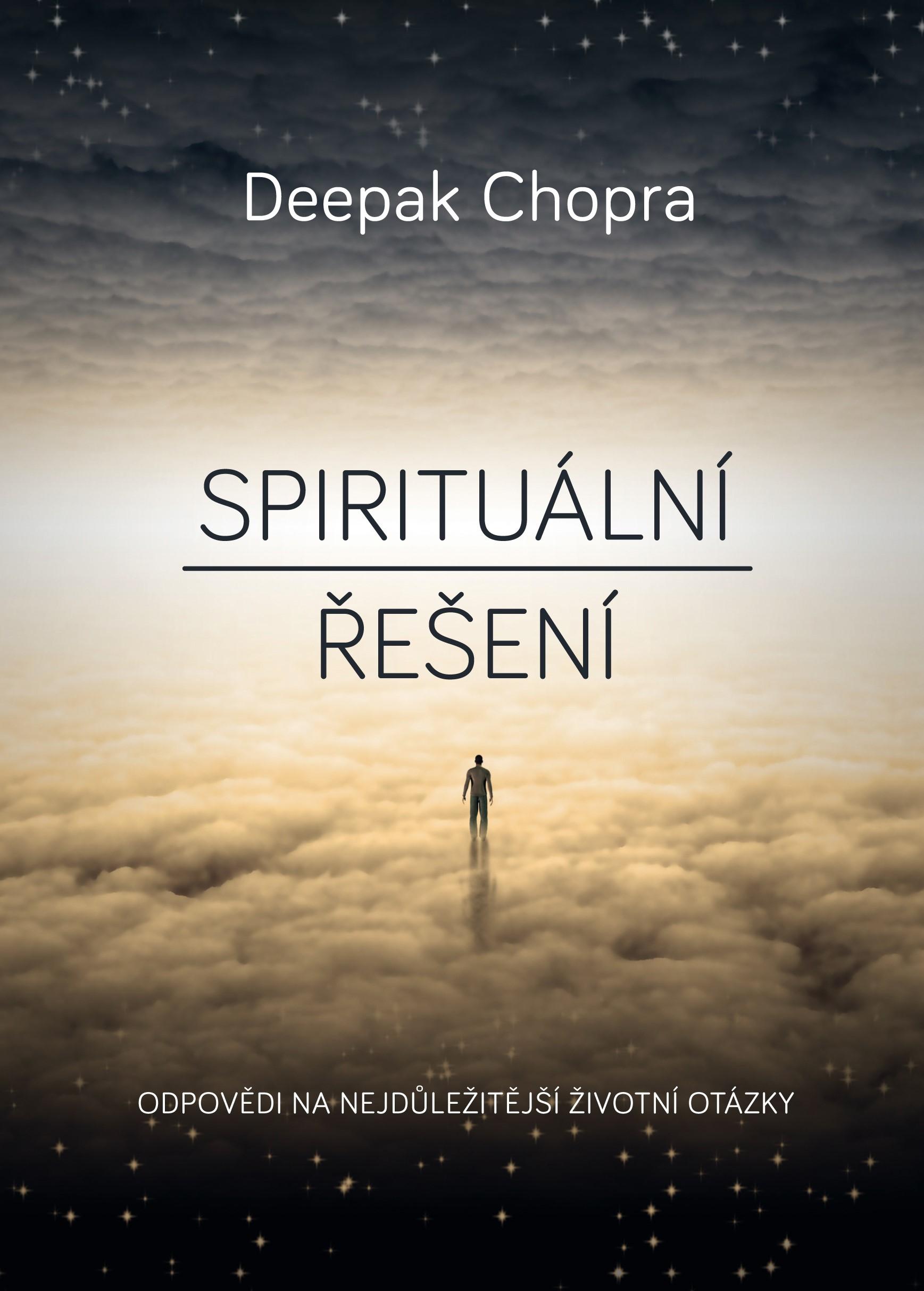 Spirituální řešení   Deepak Chopra