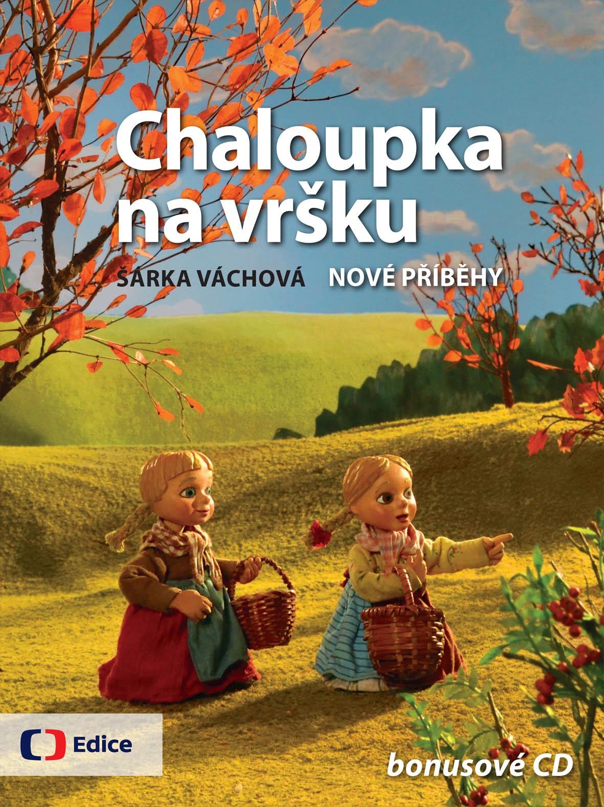 Chaloupka na vršku 2 - Nové příběhy - s CD s písničkami |