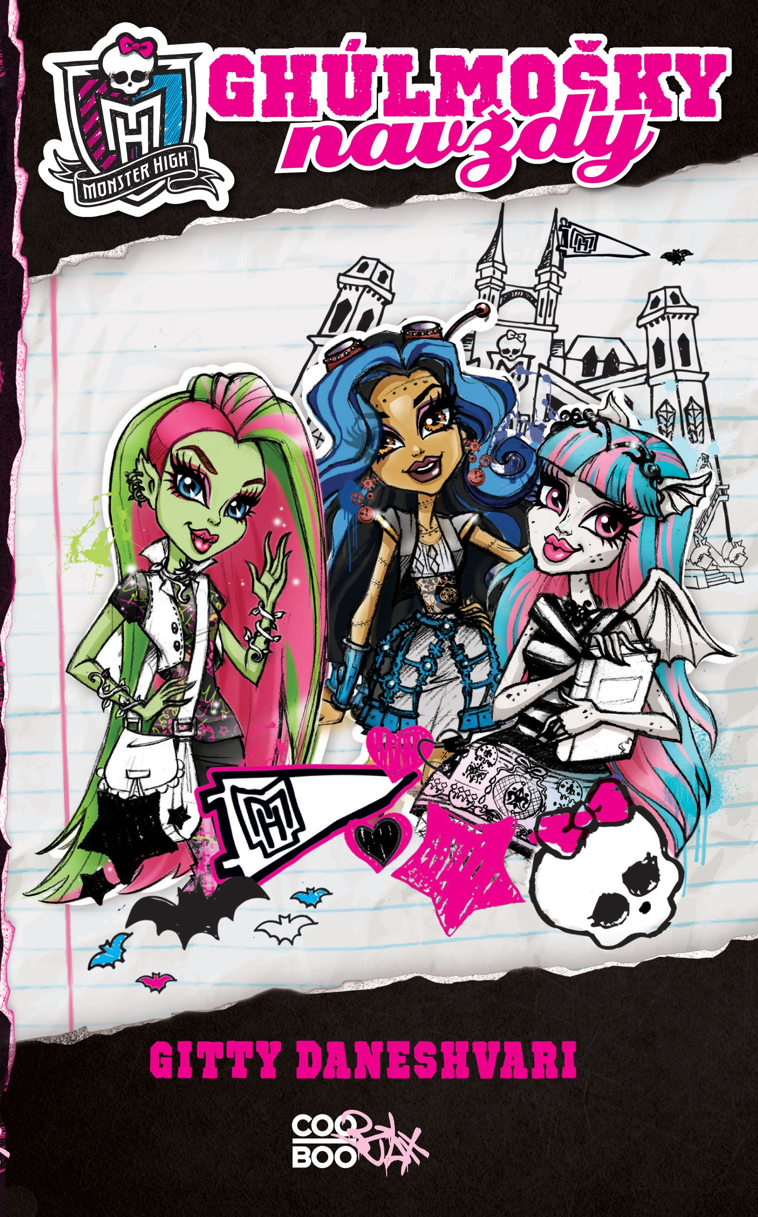 Monster High - Ghúlmošky navždy | Gitty Daneshvari