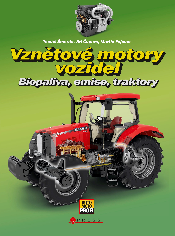 VZNĚTOVÉ MOTORY VOZIDEL,BIOPALIVA.EMISE,TRAKTORY