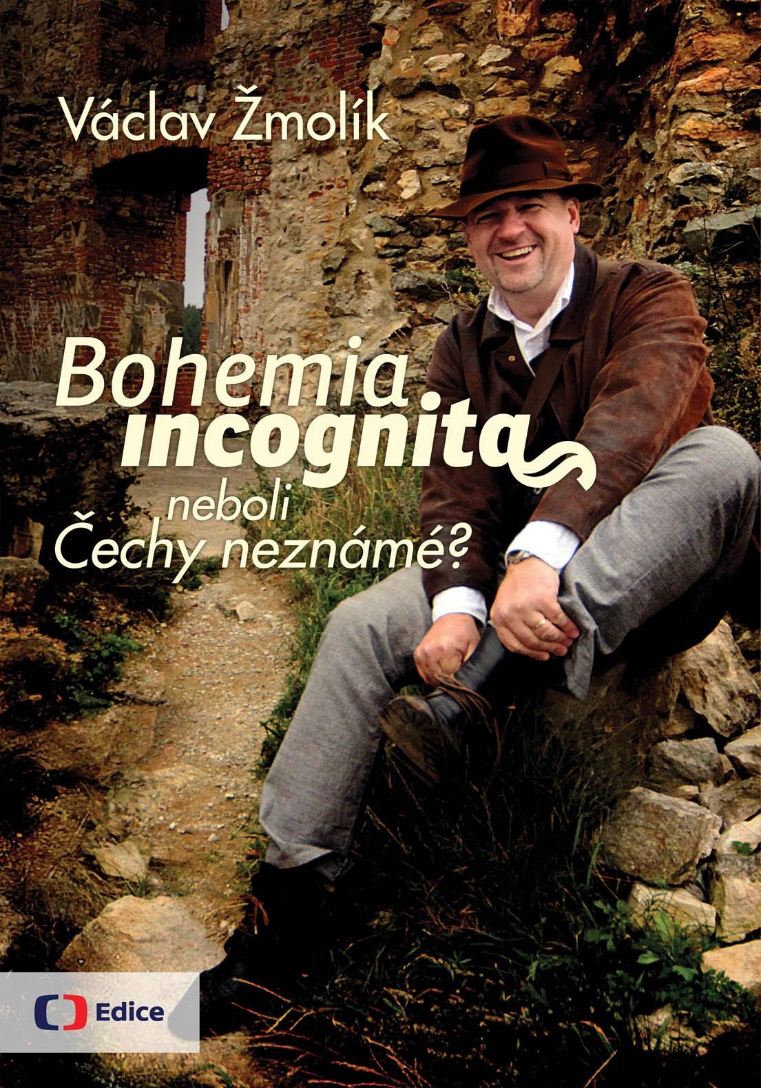Bohemia incognita   Václav Žmolík