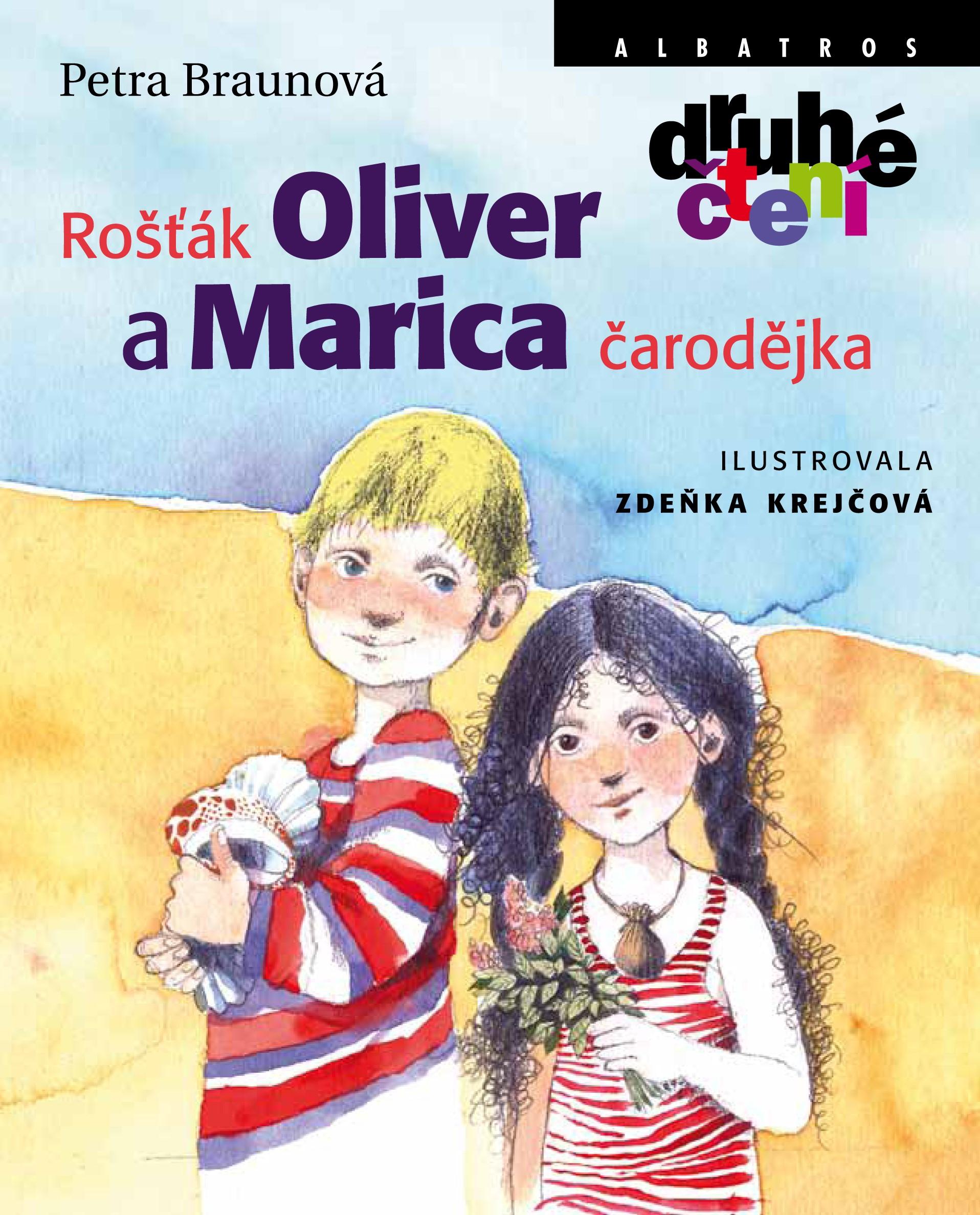 Rošťák Oliver a Marica čarodějka | Zdeňka Krejčová, Petra Braunová