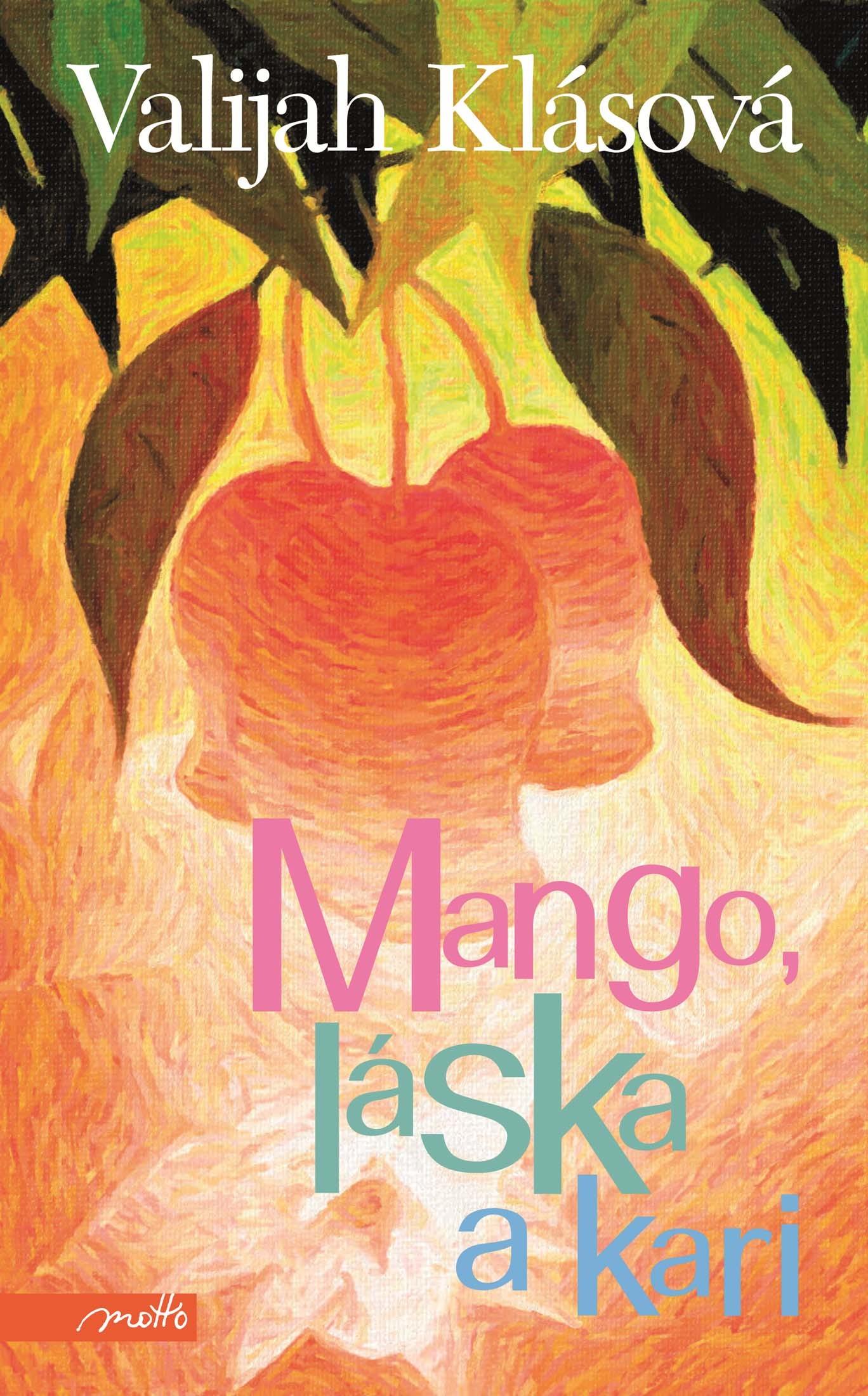 Mango, láska a kari | Valijah Klásová