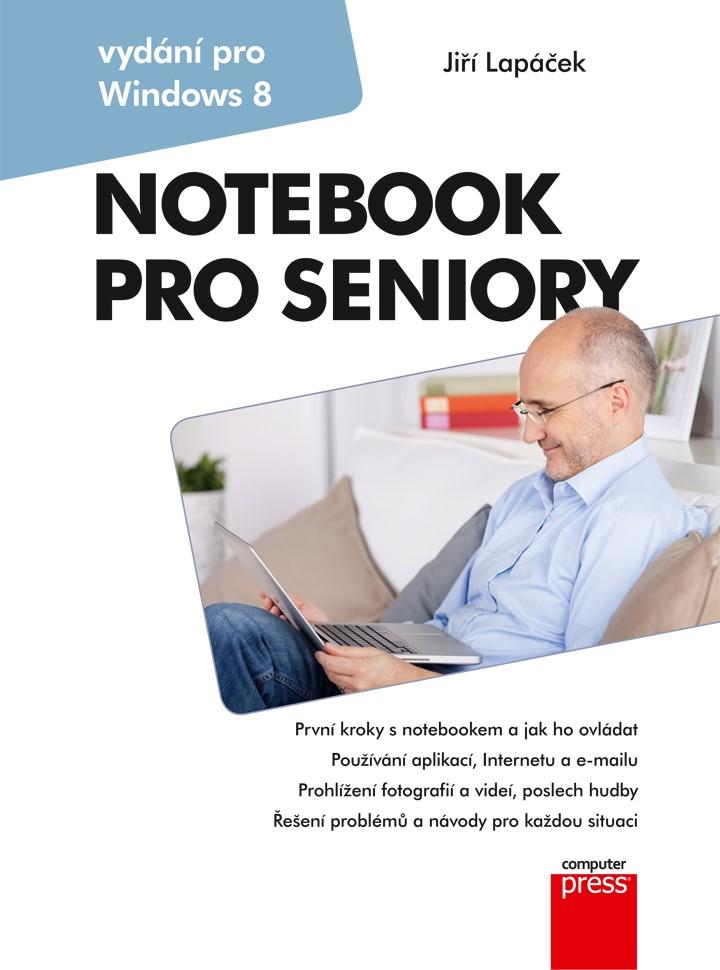 Notebook pro seniory: Vydání pro Windows 8 | Jiří Lapáček