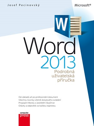 Microsoft Word 2013 Podrobná uživatelská příručka | Josef Pecinovský