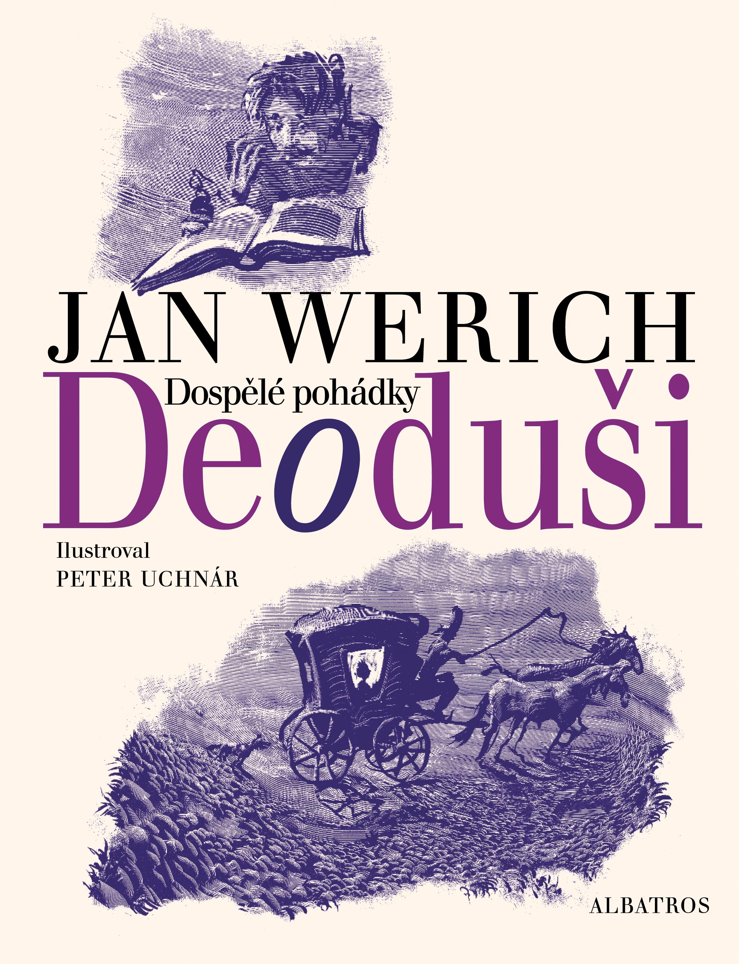 Deoduši | Jan Werich, Peter Uchnár