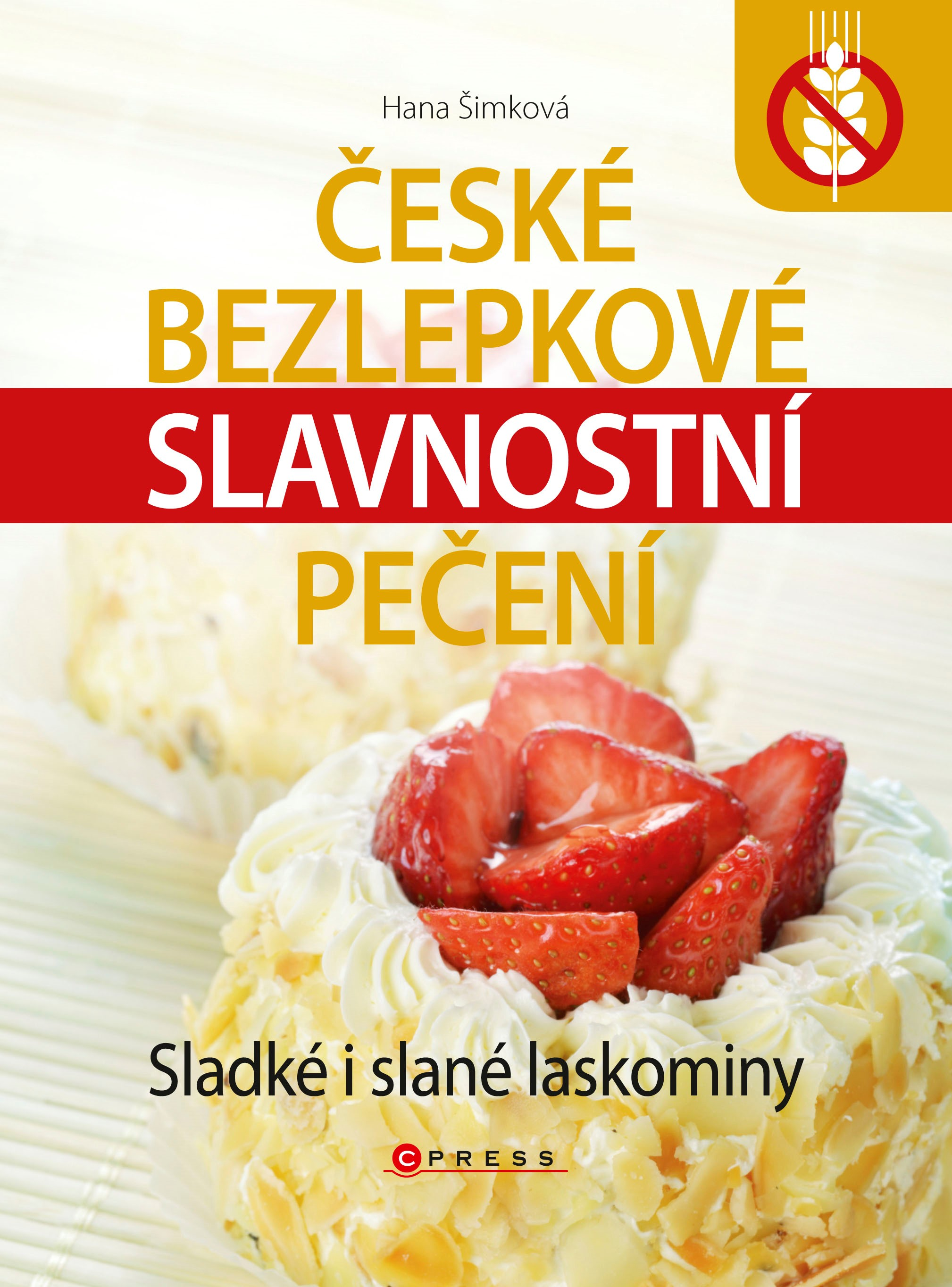 České bezlepkové slavnostní pečení   Hana Čechová Šimková