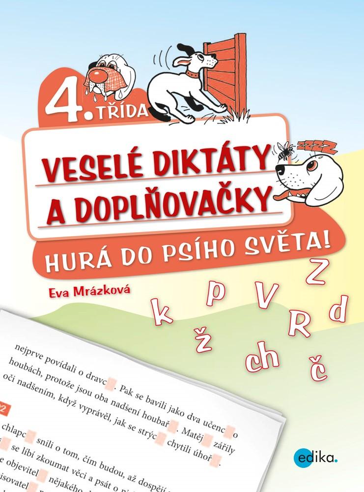 Veselé diktáty a doplňovačky - Hurá do psího světa (4. třída)   Eva Mrázková