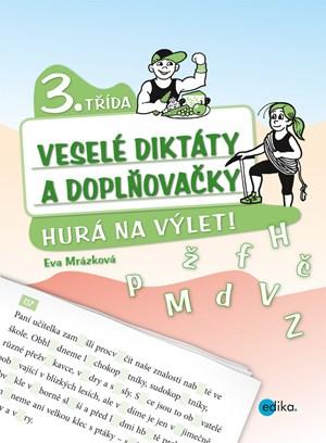Veselé diktáty a doplňovačky - Hurá na výlet (3. třída) | Eva Mrázková
