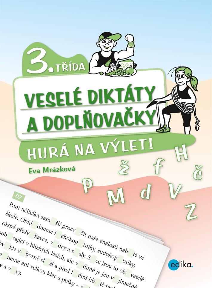 Veselé diktáty a doplňovačky - Hurá na výlet (3. třída)   Eva Mrázková