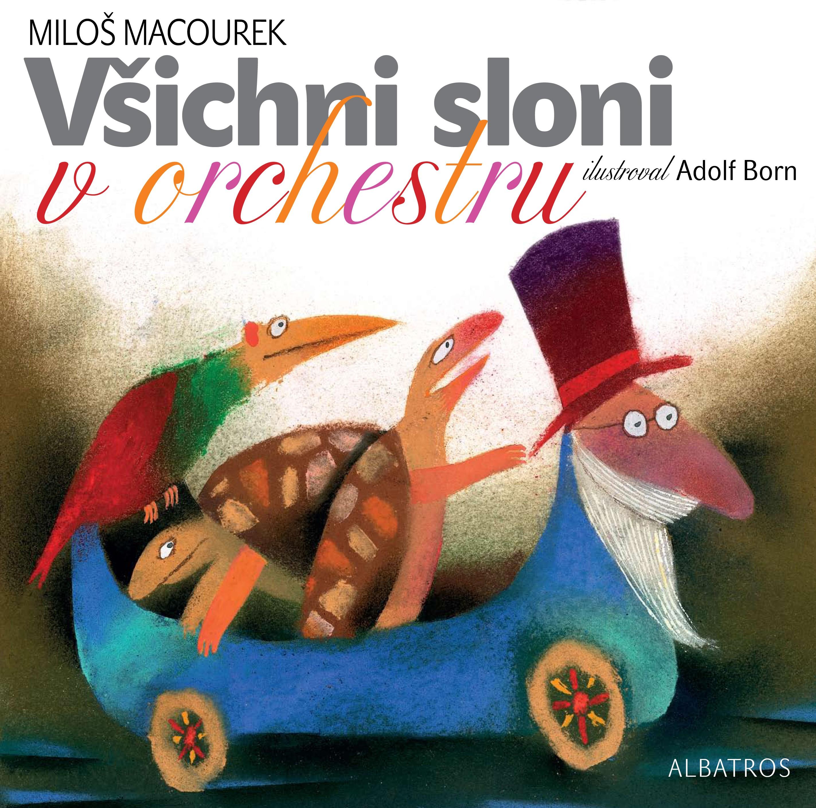 Všichni sloni v orchestru | Adolf Born, Miloš Macourek